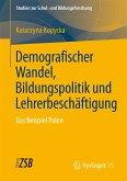 Demografischer Wandel, Bildungspolitik und Lehrerbeschäftigung (eBook, PDF)