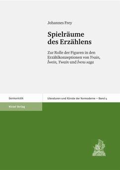 Spielräume des Erzählens (eBook, PDF) - Frey, Johannes