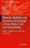 Theories, Methods and Numerical Technology of Sheet Metal Cold and Hot Forming (eBook, PDF)