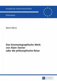 Das kinematographische Werk von Alain Tanner oder die philosophische Reise - Minot, Marie