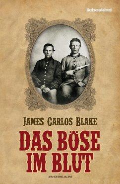 Das Böse im Blut - Blake, James C.