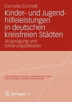 Kinder- und Jugendhilfeleistungen in deutschen kreisfreien Städten (eBook, PDF) - Schmidt, Cornelia