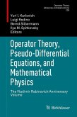 Operator Theory, Pseudo-Differential Equations, and Mathematical Physics (eBook, PDF)
