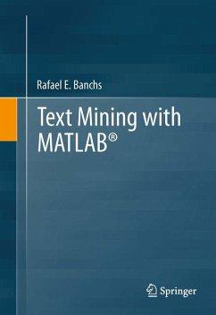 Text Mining with MATLAB® (eBook, PDF) - Banchs, Rafael E.