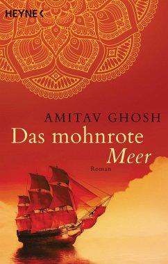 Das mohnrote Meer / Ibis Trilogie Bd.1 (eBook, ePUB) - Ghosh, Amitav