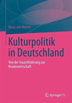 Kulturpolitik in Deutschland (eBook, PDF) - von Beyme, Klaus