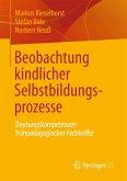 Beobachtung kindlicher Selbstbildungsprozesse (eBook, PDF)