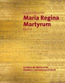 Gedenkkirche Maria Regina Martyrum Berlin - Zu Ehren der Märtyrer für Glaubens- und Gewissensfreiheit