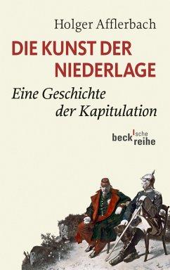 Die Kunst der Niederlage (eBook, ePUB) - Afflerbach, Holger