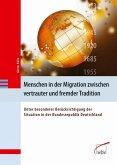 Menschen in der Migration zwischen vertrauter und fremder Tradition (eBook, PDF)