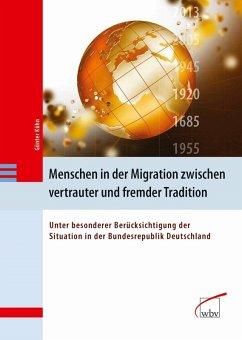 Menschen in der Migration zwischen vertrauter und fremder Tradition (eBook, PDF) - Kühn, Günter