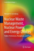 Nuclear Waste Management, Nuclear Power, and Energy Choices (eBook, PDF)