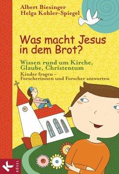 Was macht Jesus in dem Brot? (eBook, ePUB)