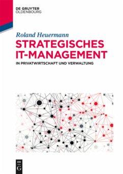 Strategisches IT-Management in Privatwirtschaft...