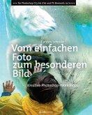 Vom einfachen Foto zum besonderen Bild (eBook, ePUB)
