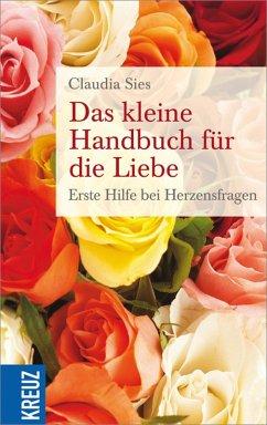 Das kleine Handubch für die Liebe (eBook, ePUB) - Sies, Claudia