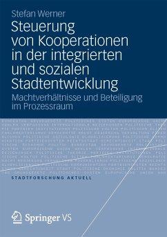 Steuerung von Kooperationen in der integrierten und sozialen Stadtentwicklung (eBook, PDF) - Werner, Stefan