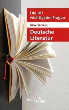 Die 101 wichtigsten Fragen: Deutsche Literatur (eBook, ePUB) - Jahraus, Oliver