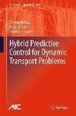 Hybrid Predictive Control for Dynamic Transport Problems (eBook, PDF)
