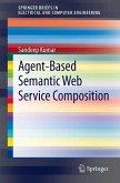 Agent-Based Semantic Web Service Composition (eBook, PDF)