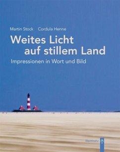 Weites Licht auf stillem Land - Stock, Martin; Henne, Cordula