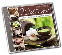 Wellness - Abschalten und Genießen, 1 Audio-CD