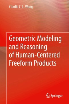 Geometric Modeling and Reasoning of Human-Centered Freeform Products (eBook, PDF) - Wang, Charlie C. L.