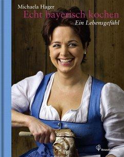 Echt bayerisch kochen - Hager, Michaela