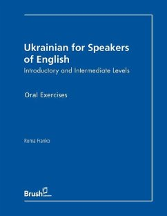 Ukrainian for Speakers of English Oral Exercises: Introductory and Intermediate Levels - Franko, Roma