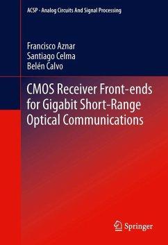 CMOS Receiver Front-ends for Gigabit Short-Range Optical Communications (eBook, PDF) - Aznar, Francisco; Celma Pueyo, Santiago; Calvo Lopez, Belén