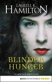 Blinder Hunger / Anita Blake Bd.15 (eBook, ePUB)