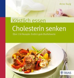 Köstlich essen - Cholesterin senken (eBook, PDF) - Iburg, Anne