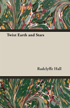 Twixt Earth and Stars - Hall, Radclyffe