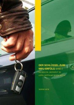 Der Schlüssel zum MPU-Erfolg Band 2 - Metze, Siegfried