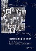 Transcending Tradition: Jewish Mathematicians in German Speaking Academic Culture (eBook, PDF)
