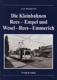 Die Kleinbahnen Rees-Empel und Wesel-Rees-Emmerich