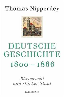 Deutsche Geschichte 1800 - 1866 - Nipperdey, Thomas