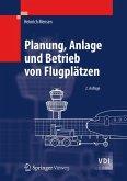 Planung, Anlage und Betrieb von Flugplätzen (eBook, PDF)