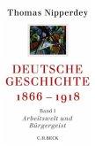 Arbeitswelt und Bürgergeist / Deutsche Geschichte 1866-1918 1
