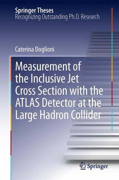 Measurement of the Inclusive Jet Cross Section with the ATLAS Detector at the Large Hadron Collider (eBook, PDF) - Doglioni, Caterina