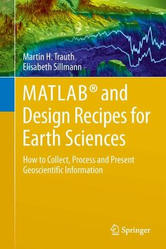 MATLAB® and Design Recipes for Earth Sciences (eBook, PDF) - Trauth, Martin; Sillmann, Elisabeth