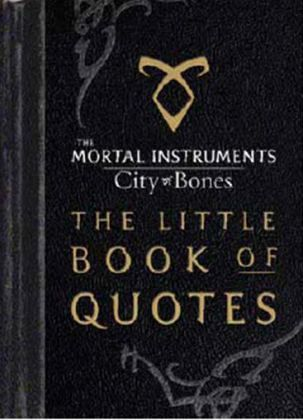 Sneak peek at 'MORTAL INSTRUMENTS' movie tie-in 'THE ... |The Mortal Instruments City Of Bones Quotes