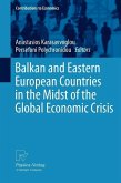 Balkan and Eastern European Countries in the Midst of the Global Economic Crisis (eBook, PDF)
