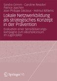 Lokale Netzwerkbildung als strategisches Konzept in der Prävention (eBook, PDF)