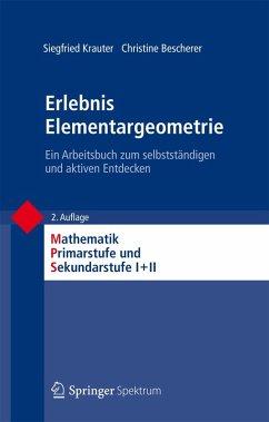 Erlebnis Elementargeometrie (eBook, PDF) - Krauter, Siegfried; Bescherer, Christine