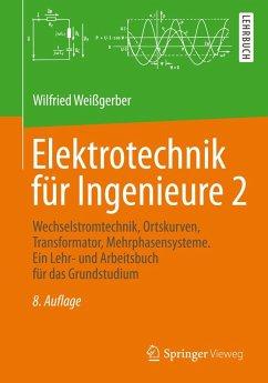 Elektrotechnik für Ingenieure 2 (eBook, PDF) - Weißgerber, Wilfried