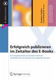 Erfolgreich publizieren im Zeitalter des E-Books (eBook, PDF)