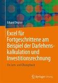 Excel für Fortgeschrittene am Beispiel der Darlehenskalkulation und Investitionsrechnung (eBook, PDF)