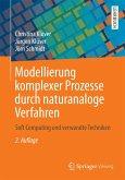 Modellierung komplexer Prozesse durch naturanaloge Verfahren (eBook, PDF)