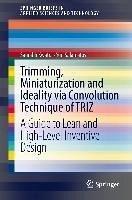 Trimming, Miniaturization and Ideality via Convolution Technique of TRIZ (eBook, PDF) - Kwatra, Saurabh; Salamatov, Yuri